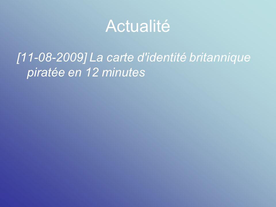 Actualité [11-08-2009] La carte d identité britannique piratée en 12 minutes